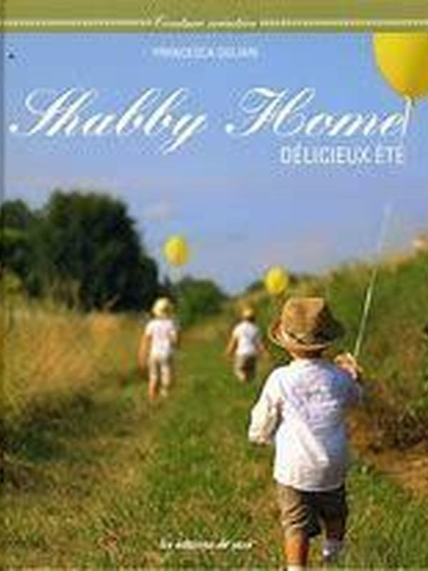 SHABBY HOME DELICIEUX ETE